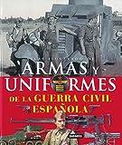 Armas y uniformes de la guerra civil espanola / Guns and Uniforms of the Spanish Civil War (Atlas Illustrado / Illustrated Atlas)