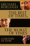 The Best of Times, The Worst of Times: A History of Now (English Edition)