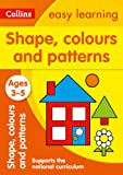 Collins Easy Learning Preschool – Shapes, Colours and Patterns Ages 3-5: New Edition