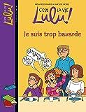 C'est la vie Lulu, Tome 30: Je suis trop bavarde