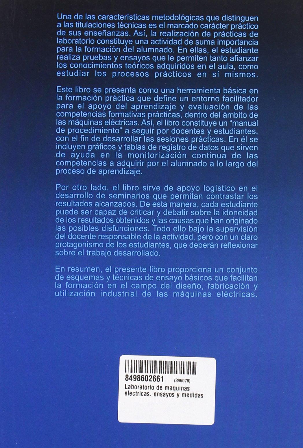 Laboratorio de máquinas eléctricas. Ensayos y medidas: Amazon.es: José Félix Miñambres Argüelles, Miguel Angel Zorrozua Arrieta, Inmaculada Zamora Belver, ...