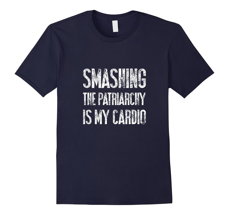 Smashing The Patriarchy Is My Cardio  Equality  Feminism