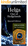 Helga: Out of Hedgelands - Special Edition: With Bonus Feature - Dragons: The Untold Story (Wood Cow Chronicles Book 1)