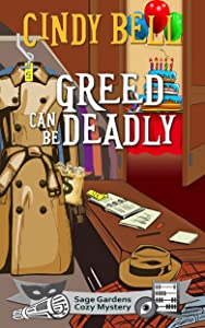 Greed Can Be Deadly (Sage Gardens Cozy Mystery Book 12)