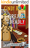 Greed Can Be Deadly (Sage Gardens Cozy Mystery Series Book 12)
