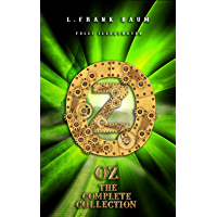 OZ The Complete Collection (Illustrated) (Classics Book 11)