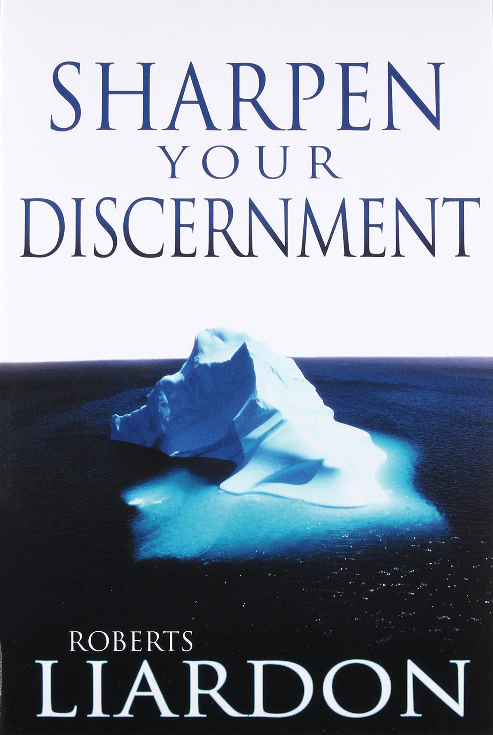 Sharpen Your Discernment