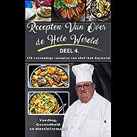 Recepten Van Over de Hele Wereld : Deel IV van Chef Raymond