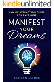 Manifest Your Dreams: Law of Attraction Guide for Everyone