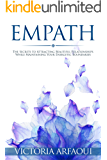 Empath: Secrets to Attracting Beautiful Relationships while Maintaining Your Energetic Boundaries for Empaths and Highly Sensitive People (HSP) (Empath Series)