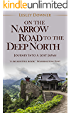 On the Narrow Road to the Deep North
