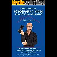 Curso básico de FOTOGRAFÍA y VÍDEO para agentes inmobiliarios: Cómo vender más casas utilizando los medios audiovisuales… book cover