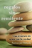 Regalos sin remitente: Una aventura de amor con la verdad (Spanish Edition)