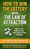 How To Win The Lottery With The Law Of Attraction: Four Lottery Winners Share Their Manifestation Techniques (Manifest Your Millions! Book 2) (English Edition)