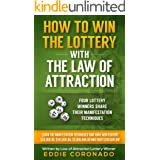 How To Win The Lottery With The Law Of Attraction: Four Lottery Winners Share Their Manifestation Techniques (Manifest Your M