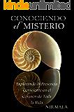 Conociendo el misterio: Explorando la presencia consciente en el corazon de toda la vida