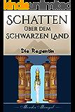 Schatten über dem Schwarzen Land: Die Regentin (German Edition)