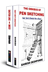 The Omnibus of Pen Sketching: Get, Set & Sketch like a Boss! (Pen, Ink and Watercolor Sketching) Kindle Edition