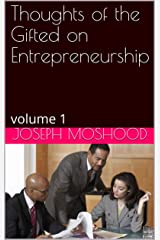 Thoughts of the Gifted on Entrepreneurship: volume 1 Kindle Edition