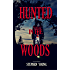 HUNTED IN THE WOODS; True Stories of Unexplained Disappearances, Mysterious Deaths & Creepy Encounters in the Woods: Creepy Mysteries of the Unexplained