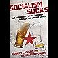 Socialism Sucks: Two Economists Drink Their Way Through the Unfree World