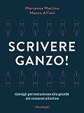 Scrivere ganzo!: Consigli per comunicare alla grande dal romanzo all'online (I lazzi)