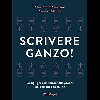 Scrivere ganzo!: Consigli per comunicare alla grande dal romanzo all'online (I lazzi) (Italian Edition)