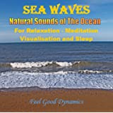 Sea Waves - Natural Sounds of The Ocean - For Relaxation, Meditation and Sleep