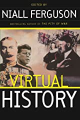 Virtual History: Alternatives And Counterfactuals Kindle Edition
