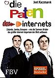 Die Paten des Internets: Zalando, Jamba, Groupon - wie die Samwer-Brüder das größte Internet-Imperium der Welt aufbauen