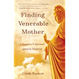 Finding VenerableMother: A Daughter's Spiritual Quest to Thailand