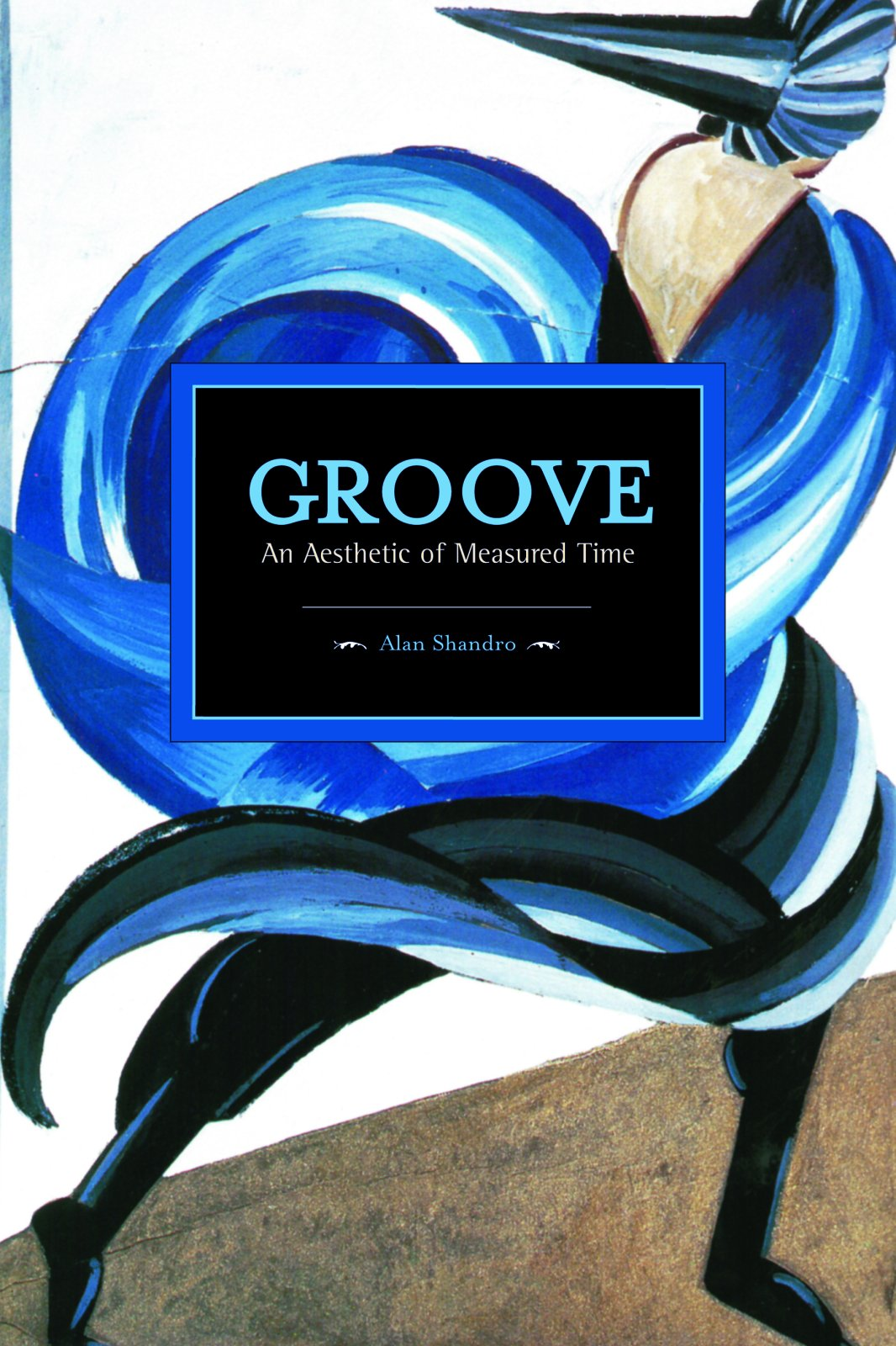Groove: An Aesthetic of Measured Time (Historical Materialism)