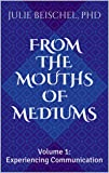 From the Mouths of Mediums Vol. 1: Experiencing