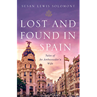Lost and Found In Spain: Tales of An Ambassador's Wife (English Edition)