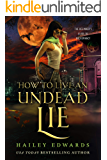 How to Live an Undead Lie (The Beginner's Guide to Necromancy Book 5)