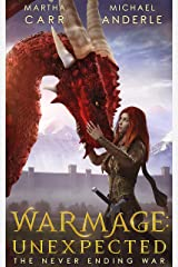 Warmage: Unexpected (The Never Ending War Book 1) Kindle Edition