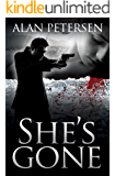 She's Gone (A Pete Maddox Thriller Book 2)