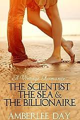 The Scientist, the Sea & the Billionaire (A Vintage Romance) Kindle Edition