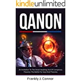 Qanon: An Invitation to the Great Awaking and of Conspiracy Theories The Battle For Soul And Theories