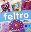 Feltro. 35 progetti step by step