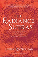 The Radiance Sutras: 112 Gateways to the Yoga of Wonder and Delight Kindle Edition