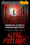Risks Incidental: Supernatural Dangers of Paranormal Exploration (English Edition)