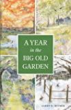 A Year in the Big Old Garden