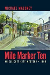 Mile Marker Ten: An Ellicott City Mystery (Mill Town Series Book 1) Kindle Edition