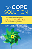 The COPD Solution: A Proven 10-Week Program for Living and Breathing Better with Chronic Lung Disease (English Edition)