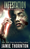 Infestation: Zombies Are Human, Book Two