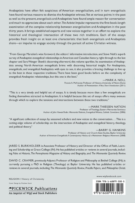 the activist impulse essays on the intersection of evangelicalism the activist impulse essays on the intersection of evangelicalism and anabaptism david c cramer jared s burkholder 9781608993505 com books