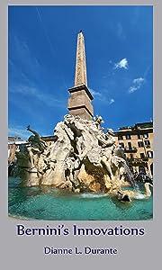 Bernini's Innovations (Forgotten Delights: Art History)
