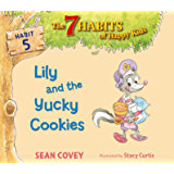 Lily and the Yucky Cookies: Habit 5