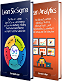 Lean: The Ultimate Guide to Lean Six Sigma, Lean Enterprise, and Lean Manufacturing + Lean Analytics - The Agile Way to Build A Superior Startup Using Data Science
